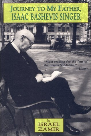 Journey to My Father, Isaac Bashevis Singer by Israel Zamir