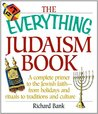 The Everything Judaism Book: A Complete Primer to the Jewish Faith-From Holidays and Rituals to Traditions and Culture (Everything®)