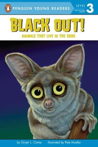 Black Out!: Animals That Live in the Dark (All Aboard Science Reader: Station Stop 2)