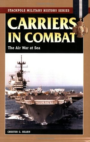 Carriers in Combat: The Air War at Sea Stackpole Military History Series