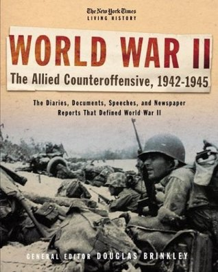 The New York Times Living History: World War II, 1942-1945: The Allied Counteroffensive
