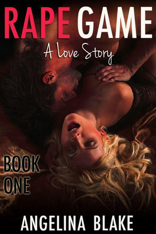 Rape Game 1: A Love Story (Rape Game #1)