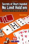 Secrets of Short Handed No Limit Hold'em (Reprinted and Revised Edition): Winning strategies for short-handed and heads up play