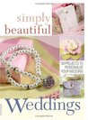 Simply Beautiful Weddings: 50 Projects to Personalize Your Wedding