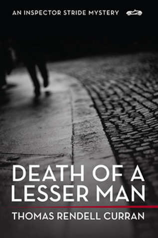Death Of A Lesser Man by Thomas Rendell Curran