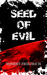 Seed of Evil: An Ancient Evil Rises (Saga of Evil, #1)