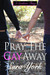 Pray The Gay Away by Sara York