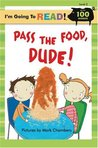 I'm Going to Read® (Level 2): Pass the Food, Dude!