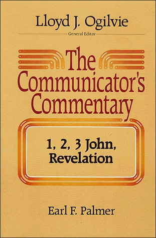 The Communicator's Commentary: 1, 2, 3 John, Revelation (Comunicators's commentry)