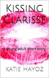 Kissing Clarisse -- a young adult short story