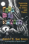 Dare to Be Scared...