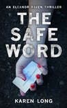 The Safe Word (The Eleanor Raven Series)