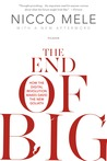 The End of Big: How the Digital Revolution Makes David the New Goliath