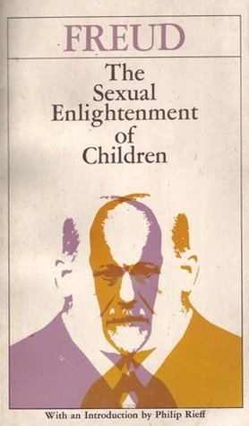 The Sexual Enlightenment of Children by Sigmund Freud