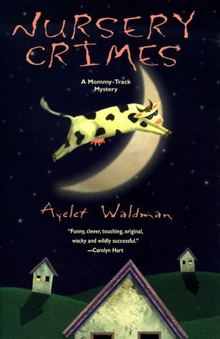 Nursery Crimes by Ayelet Waldman