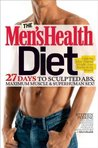 The Mens Health Diet (The 6 Week Plan To Flatten Your Stomach And Fuel Your Muscles)