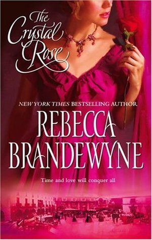 The Crystal Rose by Rebecca Brandewyne
