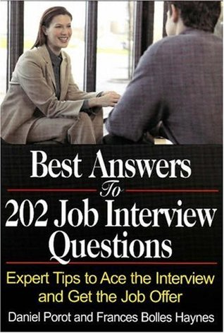 Best Answers to 202 Job Interview Questions: Expert Tips to Ace the Interview and Get the Job Offer