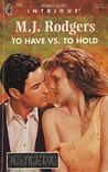 To Have Vs To Hold (Justice Inc) (Harlequin Intrigue, No 392)