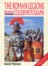 The Roman Legions Recreated in Colour Photographs