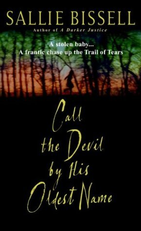 Call the Devil by His Oldest Name by Sallie Bissell