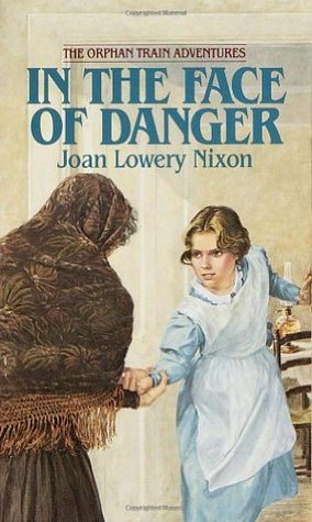 In The Face of Danger (Orphan Train Adventures, #3)