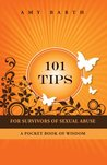 101 Tips For Survivors of Sexual Abuse: A Pocket Book of Wisdom