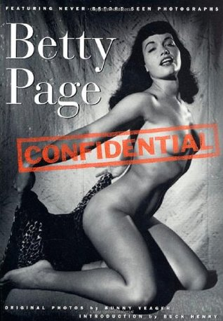 Find Betty Page Confidential by Stan Corwin Productions, Bunny Yeager, Buck Henry FB2