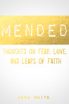 Mended by Anna White