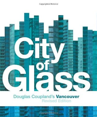 City of Glass: Douglas Coupland's Vancouver