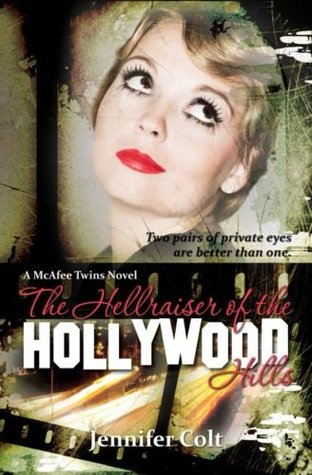 The Hellraiser of the Hollywood Hills by Jennifer Colt