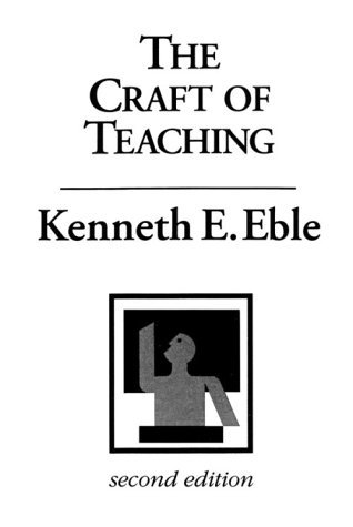 The Craft of Teaching by Kenneth Eugene Eble