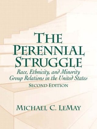 The Perennial Struggle: Race, Ethnicity and Minority Group Relations in the United States (2nd Edition)
