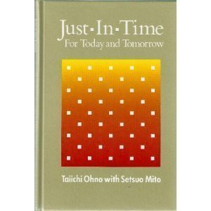 Just-In-Time for Today and Tomorrow by Taiichi Ohno