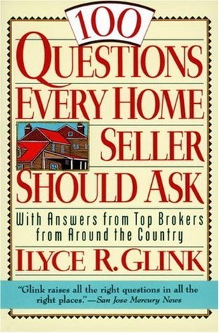 100 Questions Every Home Seller Should Ask: With Answers from the Top Brokers from Around the Country