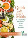 Quick and Easy Meals- For the Busy Woman A 7 Day Meal Plan (Diet Plans for Every LIffestyle. The Bridgeman Way to Weight Loss)