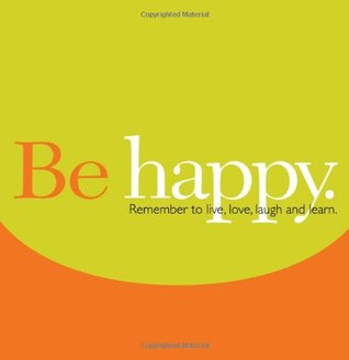 Be Happy by Dan Zadra