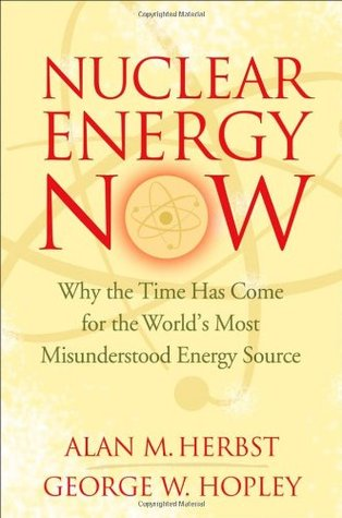 Nuclear Energy Now by Alan M. Herbst