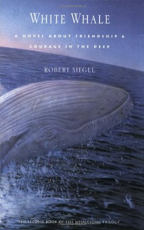 White Whale by Robert Siegel