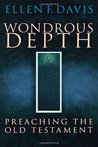 Wondrous Depth: Preaching the Old Testament