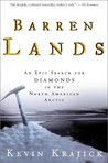 Barren Lands: An Epic Search For Diamonds in the North American Artic