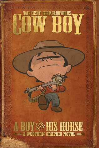 Cow Boy A Boy and His Horse by Nate Cosby