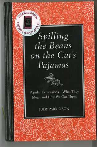 Spilling the Beans on the Cat's Pajamas by Judy Parkinson