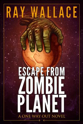 Escape from Zombie Planet by Ray Wallace