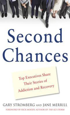 Second Chances: Top Executives Share Their Stories of Addiction & Recovery