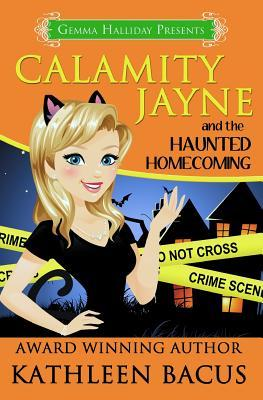 Calamity Jayne and the Haunted Homecoming (Calamity Jayne Mystery #3)