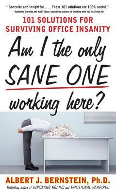 Am I the Only Sane One Working Here?