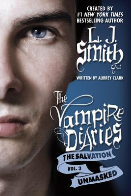Unmasked (The Vampire Diaries: The Salvation #3)