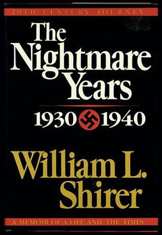 The Nightmare Years 1930-40 by William L. Shirer