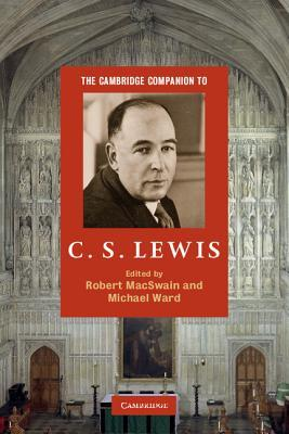 The Cambridge Companion to C. S. Lewis by Robert MacSwain